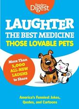 Laughter, The Best Medicine: Those Lovable Pets: Readers Digest Funniest Pet Jo