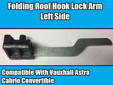 VAUXHALL ASTRA OPEL G CABRIOLET CONVERTIBLE FOLDING ROOF HOOK LOCK LATCH LEFT