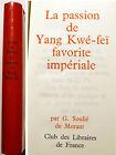 CHINE/PASSION DE YANG KWE-FEI/SOULIE DE MORANT/1960/EX NUM/CURIOSA