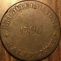 1796 BRIGHTELMSTONE HONOR THE KING HALFPENNY TOKEN