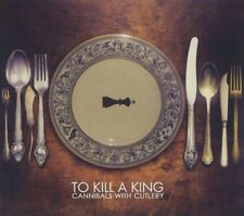TO KILL A KING - CANNIBALS WITH CUTLERY  CD NEW 47