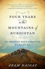 Four Years in the Mountains of Kurdistan : An Armenian Boy's Memoir of Survival,