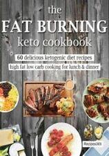 The Fat Burning Keto Cookbook 60 DELIZIOSO Chetogenica DIETA RICETTE