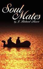 Soul Mates by J. Richard Moore (2008, Paperback)