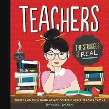 Teachers: There Is No Such Thing as as a Hot Coffee & Other Teacher Truths (Hard