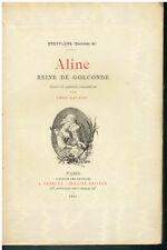 Boufflers - Aline Reine de Golconde -Léon Galand - A. Ferroud éditeur 1901
