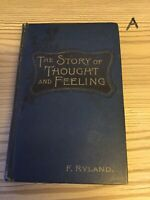 The Story of Thought and Feeling F. Ryland 1900 First Edition Hardback