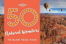 50 Natural Wonders to Blow Your Mind (Paperback or Softback)