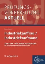 Prüfungsvorbereitung aktuell. Industriekaufmann, Zwischen- und Abschlussprüfung