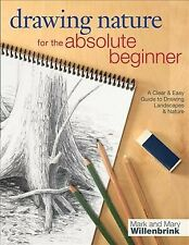 Drawing Nature for the Absolute Beginner, Paperback by Willenbrink, Mark; Wil...