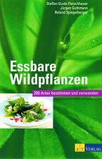 Inhaltsstoffe, Geschmack, Verwendung und Heilwirkung: Essbare Wildpflanzen. NEU!