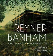 Reyner Banham and the Paradoxes of High Tech by Todd Gannon: New