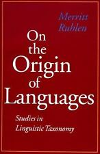 On the Origin of Languages Studies in Linguistic Taxonomy by Merritt Ruhlen Book