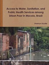 Access to Water, Sanitation, and Public Health Services among Urban Poor in...