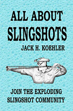 ALL ABOUT SLINGSHOTS -- (AUTOGRAPHED) catapult,  Koehler, catapults, slingshot