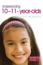 Understanding 10-11-Year-Olds (The Tavistock Clinic - Understanding Your Child)