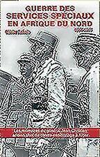 Guerre des Services Speciaux en Afrique du Nord 1941-1944: Les Memoires du gener
