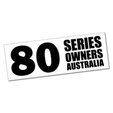 80 SERIES OWNER AUSTRALIA Sticker Decal 4x4 4WD Funny Ute