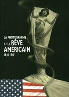 Livre la photographie et le rêve américain 1840-1940 2002 collectif Marval book