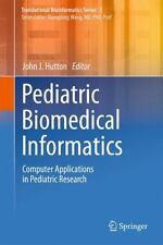 Pediatric Biomedical Informatics: Computer Applications in Pediatric Research