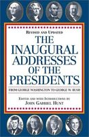 The Inaugural Addresses of the Presidents: Revised