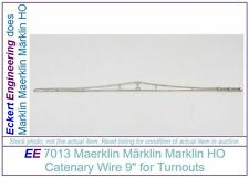 "EE 7013 EXC Marklin HO Catenary Wire 7013 9"" for Turnouts 7013EXC Excellent"