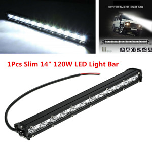 1x 14inch 120W Spot Beam Slim LED Work Light Bar Single Row Car SUV Offroad Lamp