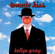 Gray, Kellye-Tomato Kiss CD NEW