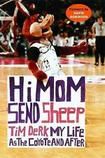 Hi Mom, Send Sheep: My Life as the Coyote and After by Derk, Tim