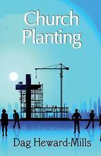 Church Planting by Dag Heward-Mills (2014, Paperback, New Edition)
