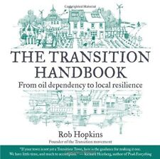 The Transition Handbook: From Oil Dependency to Lo