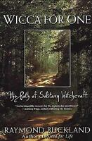 Wicca for One : The Path of Solitary Witchcraft Paperback Raymond Buckland