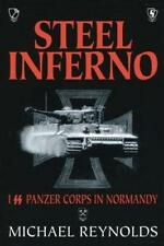 Steel Inferno: I SS Panzer Corps in Normandy, Michael Reynolds, Good Condition B
