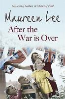 After the War is Over by Maureen Lee (Hardback, 2012)