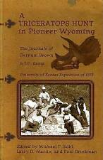A Triceratops Hunt In Pioneer Wyoming: The Journals Of Barnum Brown & J.p. Sams