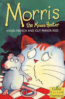 French, Vivian, Morris the Mouse Hunter (Yellow Storybooks), Very Good Book