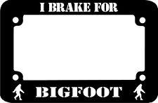 MOTORCYCLE I BRAKE FOR BIGFOOT License Plate Frame