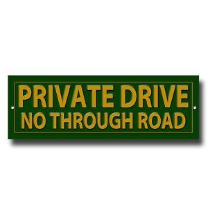 "PRIVATE DRIVE NO THROUGH ROAD PRESTIGE METAL SIGN - 12"" LONG X 4"" HIGH. GREEN"