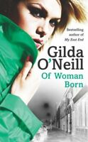 Of Woman Born (Eastend Trilogy),Gilda O'Neill- 9780099427476