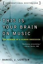 This Is Your Brain on Music: The Science of a Human Obsession by Levitin, Danie