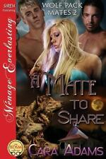 A Mate to Share Bk. 2 by Cara Adams (2013, Paperback)