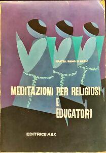 MEDITAZIONI PER RELIGIOSI E EDUCATORI - FRATEL REMO DI GESÙ - A&C