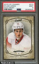 2015 UD Champs Hockey Gold Front #313 Dylan Larkin Red Wings RC Rookie PSA 9