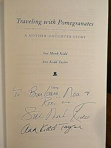 Sue Monk Kidd ~ Traveling With Pomegranates ~Signed ~ w/ Ann Kidd Taylor ~ 2009