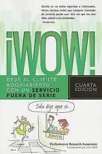 ¡Wow!: Deje al cliente boquiabierto con un servicio fuera de serie (Spanish Edit
