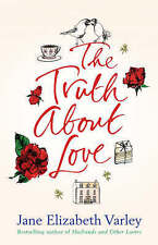 The Truth About Love, Varley, Jane Elizabeth, New Book