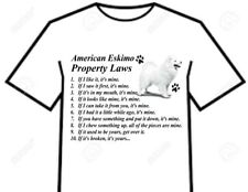 T-Shirt = American Eskimo White Dog - Bossy Attitude Property Laws Of The Breed