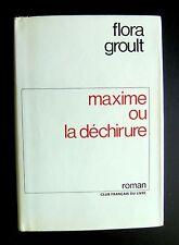 Flora GROULT - MAXIME ou LA DECHIRURE - Ed. Club Français du Livre 1972