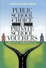 Public School Choice vs. Private School Vouchers by
