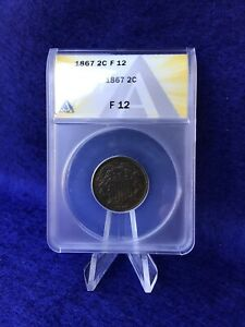 1867 2c CENT PIECE *ANACS F12 FINE* GOOD EYE APPEAL